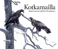 Kotkamailla - A Book about the Golden Eagle (FInnish)